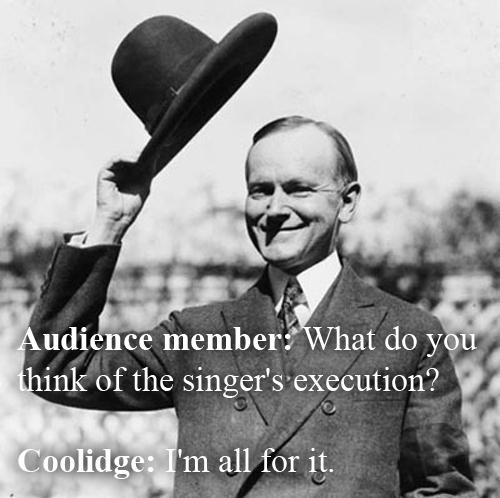 Calvin Coolidge vs An Opera Singer